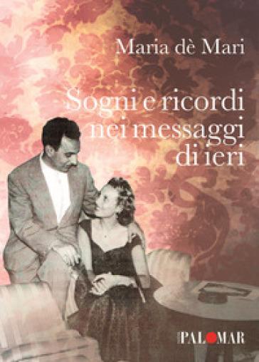 Sogni e ricordi nei messaggi di ieri - Maria De' Mari   Kritjur.org