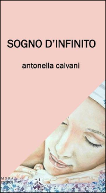Sogno d'infinito - Antonella Calvani | Kritjur.org