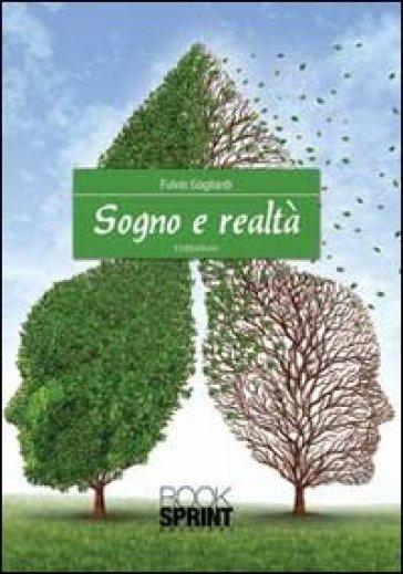 Sogno e realtà - Fulvio Gagliardi |