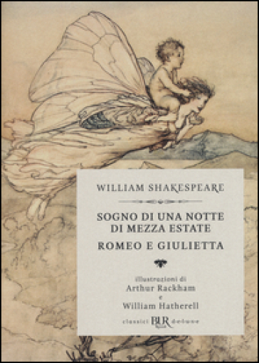 Sogno di una notte di mezza estate-Romeo e Giulietta - William Shakespeare |
