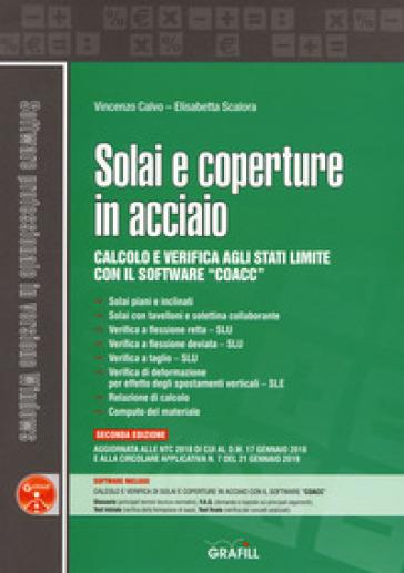 Solai e coperture in acciaio. Calcolo e verifica agli stati limite con il software «CoAcc». Con software - Vincenzo Calvo | Jonathanterrington.com