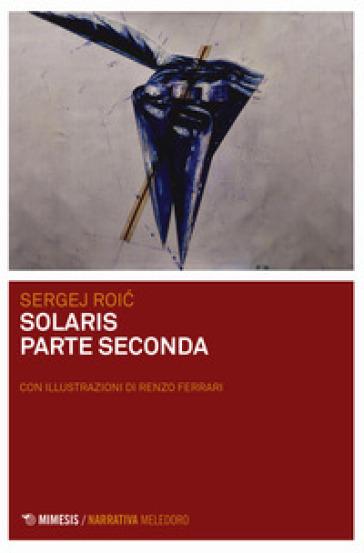 Solaris parte seconda - Sergej Roic   Kritjur.org
