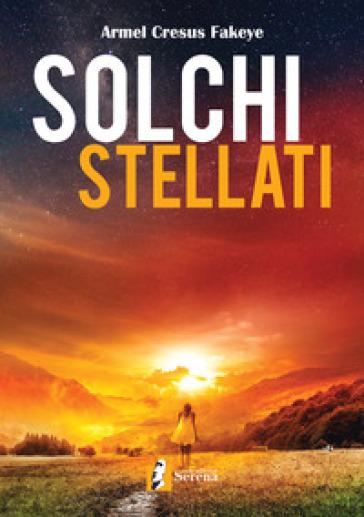 Solchi stellati - Armel Cresus Fakeye  