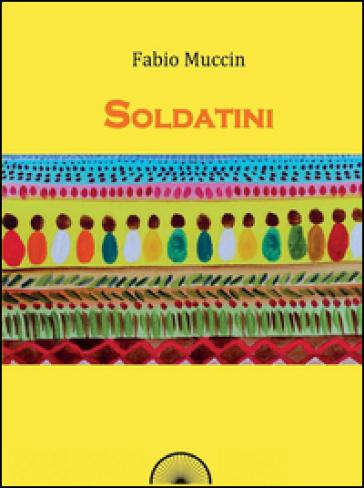 Soldatini - Fabio Muccin  