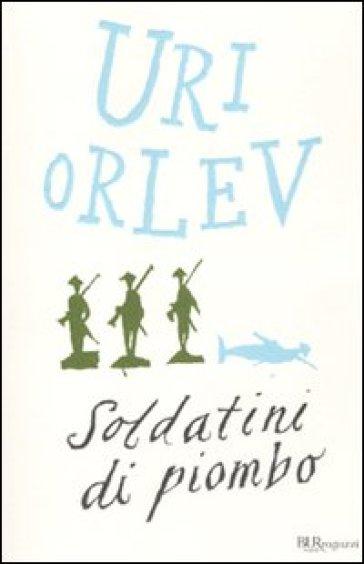 Soldatini di piombo - Uri Orlev |