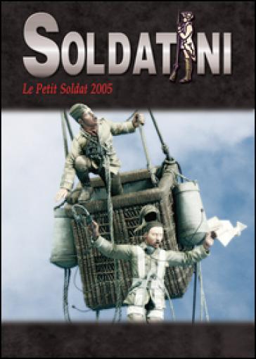 Soldatini. Le petit soldat 2005 - Alessandro Bruschi | Rochesterscifianimecon.com