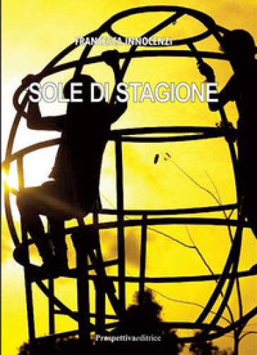 Sole di stagione - Francesca Innocenzi | Kritjur.org