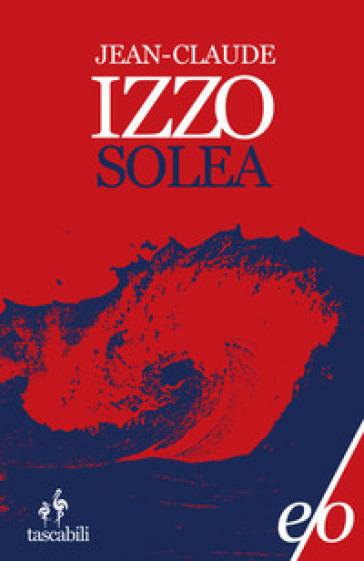 Solea - Jean-Claude Izzo |