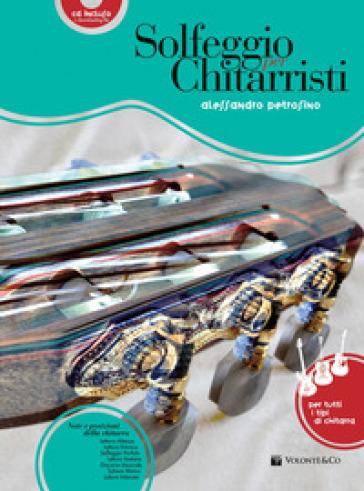 Solfeggio per chitarristi. Con CD-Audio. Con File audio per il download - Alessandro Petrosino |