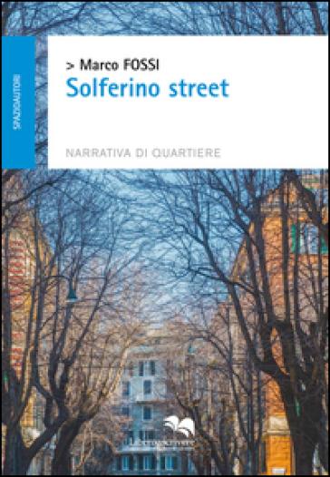Solferino street - Marco Fossi  