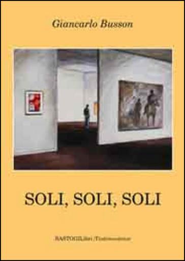 Soli, soli, soli - Giancarlo Busson   Rochesterscifianimecon.com