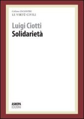 Solidarietà. Le virtù civili