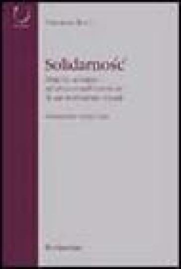 Solidarnosc. Origini, sviluppo ed istituzionalizzazione di un movimento sociale - Vincenzo Bova | Kritjur.org