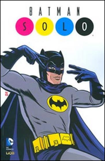 Solo. Batman - Leonardo Favia  