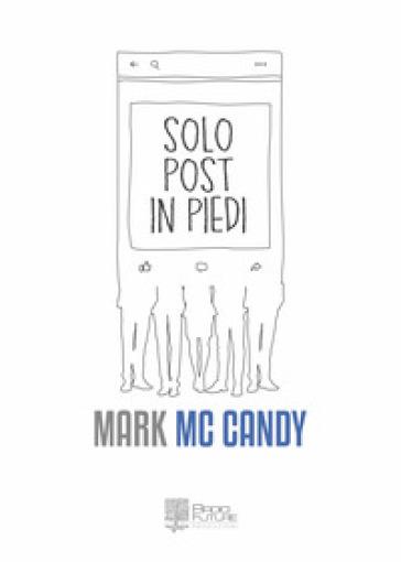 Solo Post in Piedi - Mark Mc Candy | Kritjur.org
