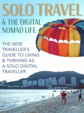 Solo Travel & The Digital Nomad Lifestyle