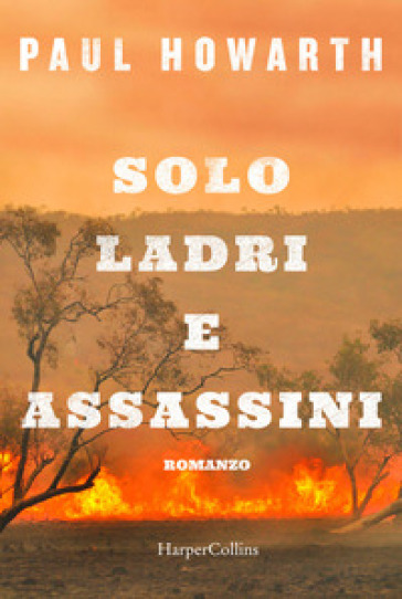 Solo ladri e assassini - Paul Howarth | Thecosgala.com