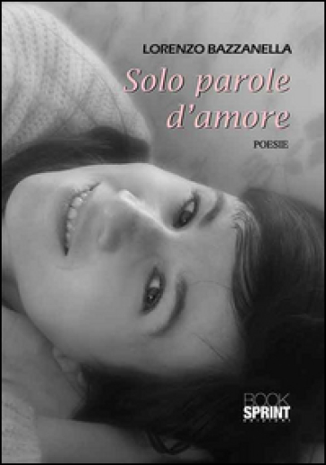 Solo parole d'amore - Lorenzo Bazzanella |