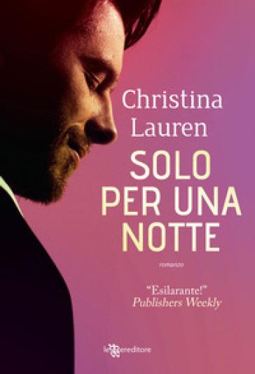 Solo per una notte - Christina Lauren | Jonathanterrington.com