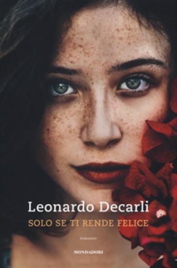 Solo se ti rende felice - Leonardo Decarli  