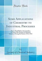 Some Applications of Chemistry to Industrial Processes