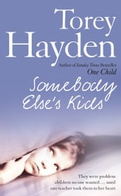 Somebody Else s Kids: They were problem children no one wanted until one teacher took them to her heart