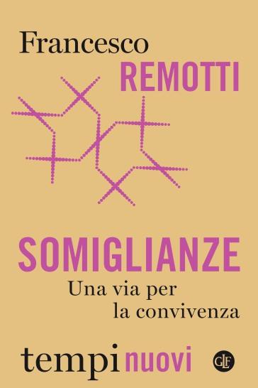 Somiglianze. Una via per la convivenza - Francesco Remotti | Thecosgala.com