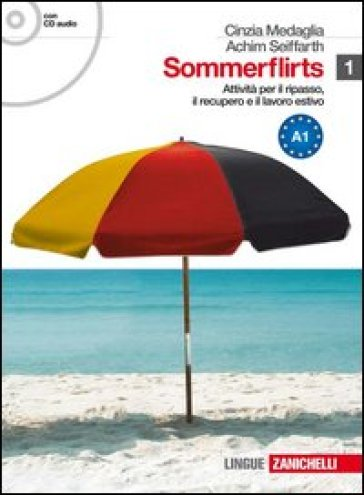 Sommerflirts. Livello A1. Per le Scuole superiori. Con CD Audio. Con espansione online. 1. - Cinzia Medaglia  