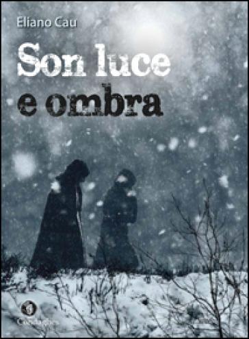 Son luce e ombra - Eliano Cau  