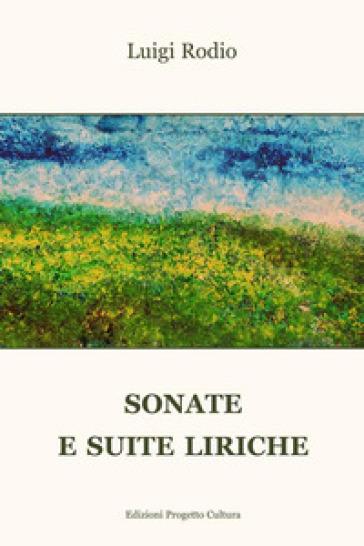 Sonate e suite liriche - Luigi Rodio  