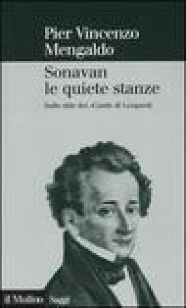Sonavan le quiete stanze. Sullo stile dei «Canti» di Leopardi - Pier Vincenzo Mengaldo pdf epub