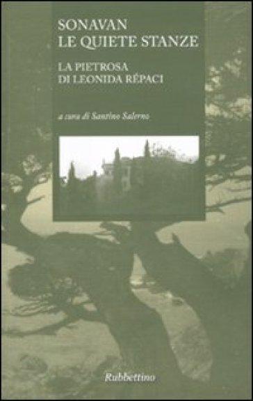 Sonavan le quiete stanze. La Pietrosa di Leonida Répaci - S. Salerno |