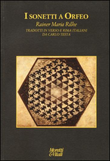 Sonetti a Orfeo - Rainer Maria Rilke |
