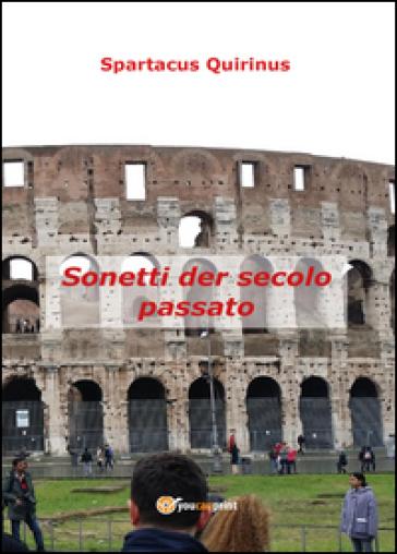 Sonetti der secolo passato - Quirinus Spartacus |