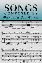 Songs Composed by Barbara M. Drew
