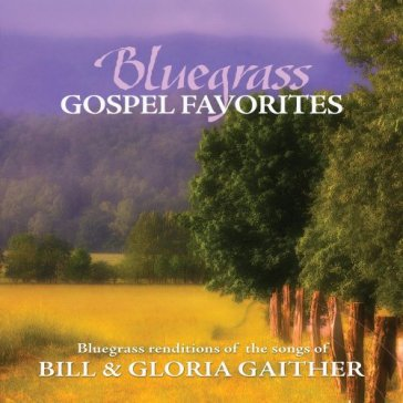 Songs of bill & gloria gaither