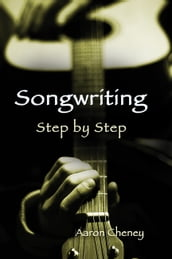 Songwriting Step by Step