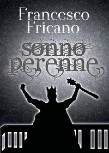 Sonno perenne - Francesco Fricano   Rochesterscifianimecon.com