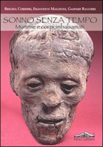 Sonno senza tempo. Mummie e corpi imbalsamati - Brigida Corrieri |