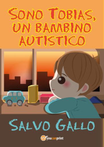 Sono Tobias, un bambino autistico - Salvo Gallo   Jonathanterrington.com