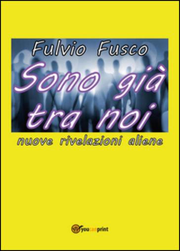 Sono già tra noi - Fulvio Fusco | Jonathanterrington.com