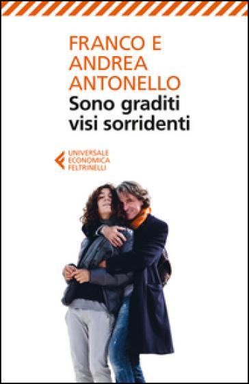 Sono graditi visi sorridenti - Franco Antonello |