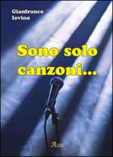 Sono solo canzoni - Gianfranco Iovino   Kritjur.org