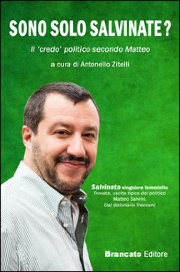 Sono solo salvinate? Il «credo» politico secondo Matteo - Antonello Zitelli   Kritjur.org