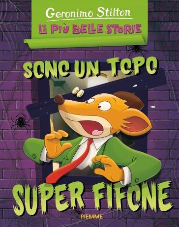Sono un topo super fifone: Il castello di Zampaciccia Zanzamiao-La mummia senza nome. Ediz. a colori - Geronimo Stilton |