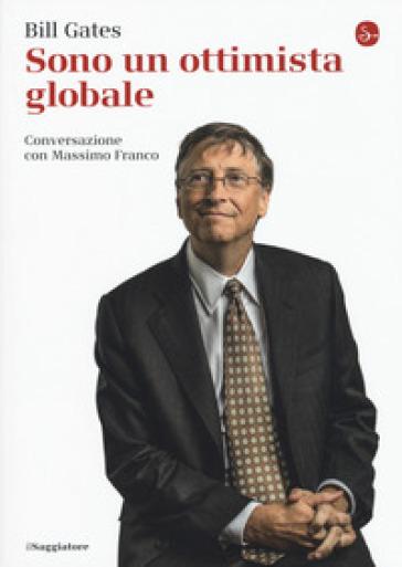 Sono un ottimista globale - Bill Gates   Thecosgala.com