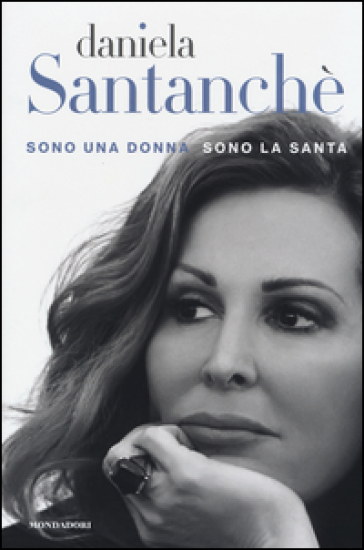 Sono una donna sono la santa - Daniela Santanchè |
