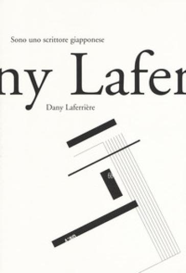 Sono uno scrittore giapponese - Dany Laferrière | Kritjur.org