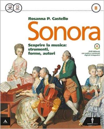 Sonora. Vol. A-B-Quaderno. Per la Scuola media. Con e-book. Con espansione online - Rosanna Castello |