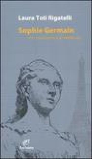 Sophie Germain. Una matematica dimenticata - Laura Toti Rigatelli | Thecosgala.com